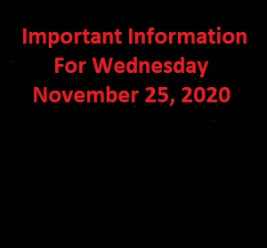 Important Information for Wednesday, November 25th