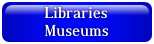 Libraries Museums