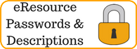 eResource Passwords and Descriptions