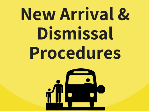 New Arrival and Dismissal Procedure/ Nuevos procedimientos de llegada y salida