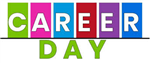 Career Day - March 13th