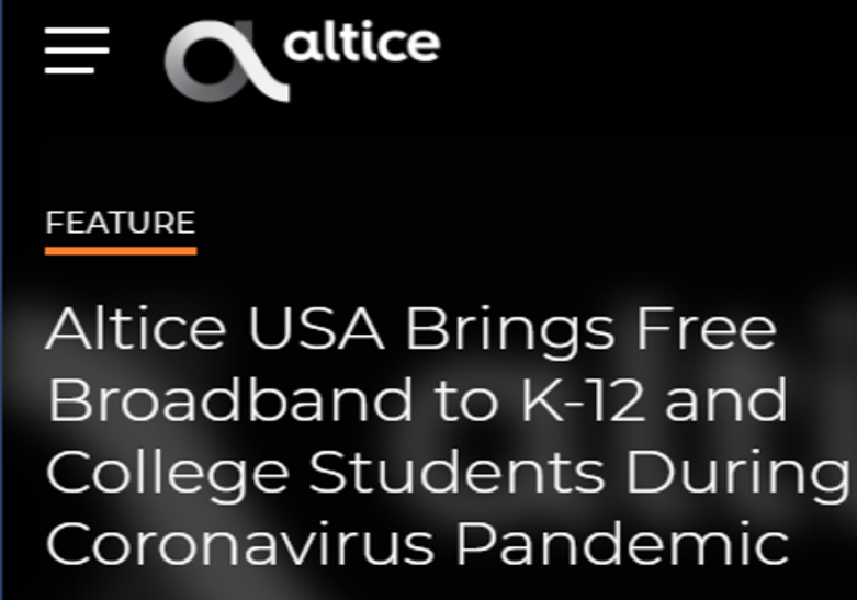 AlticeOne providing free Wi-Fi to students. <BR>Call 1-866-200-9522 to enroll.